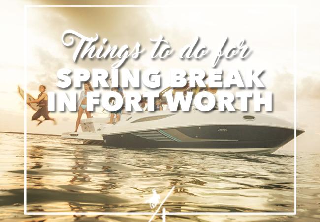 Spring Break in Fort Worth