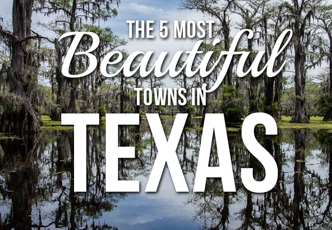 5 Most Beautiful Towns in Texas