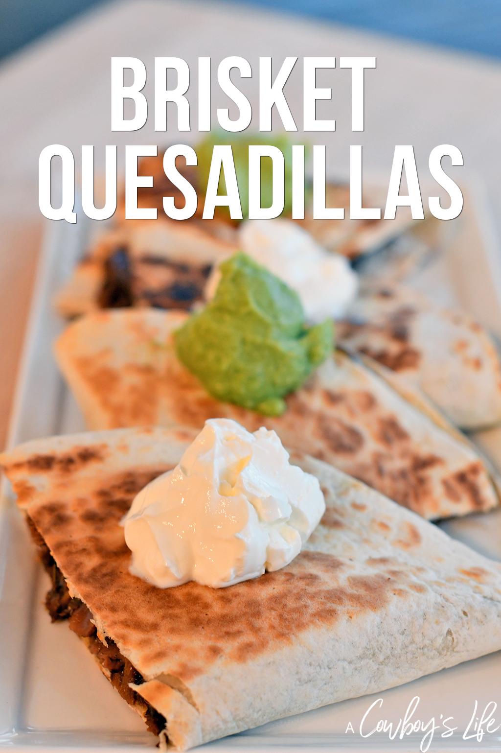 Simple and easy brisket quesadilla