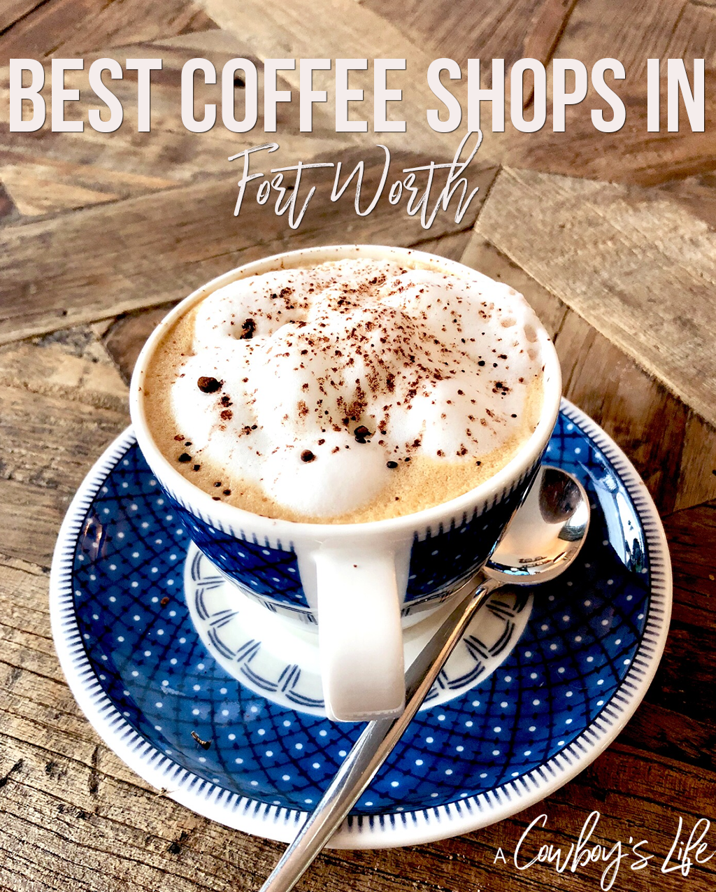 17 Best Coffee Shops in Fort Worth to Visit (in 2021)