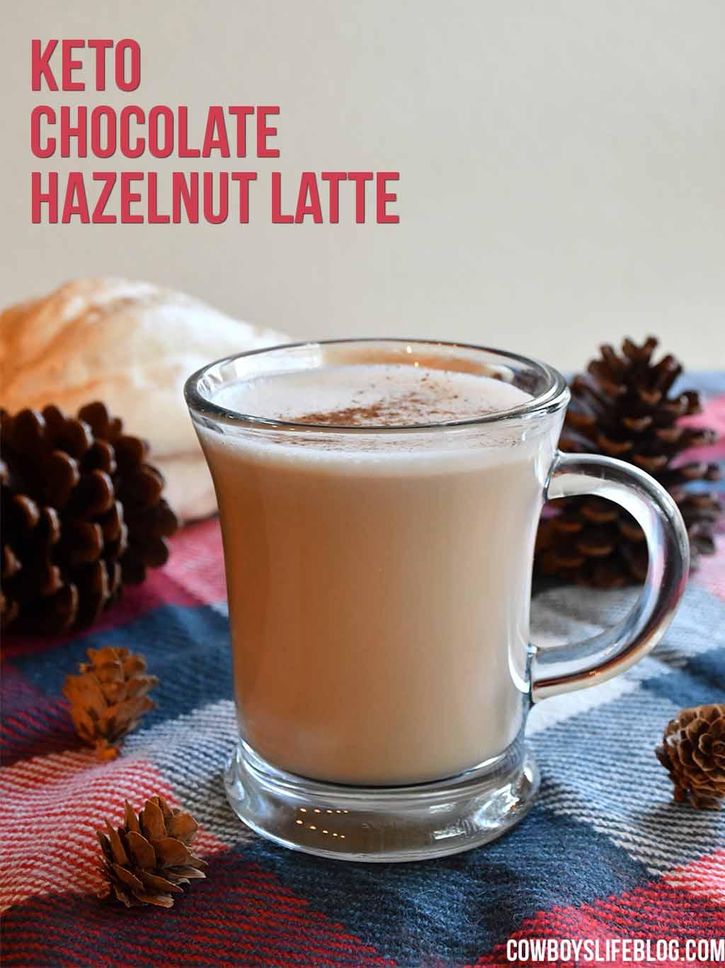 Keto Chocolate Hazelnut Latte